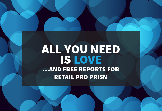 All you need is…free Retail Pro Prism reports!